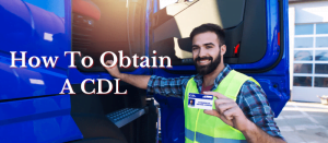 How To Obtain A CDL